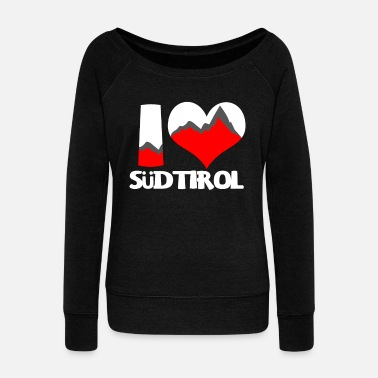 South Tyrol I love South Tyrol Southtyrol Moutain Alps Italy - Women's Wide-Neck Sweatshirt