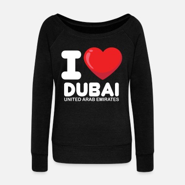 Dubai i love dubai united arab emirates - Women's Wide-Neck Sweatshirt