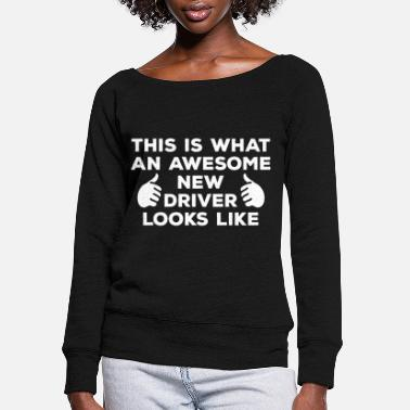 Drivers Driver's License Passed - Women's Wide-Neck Sweatshirt