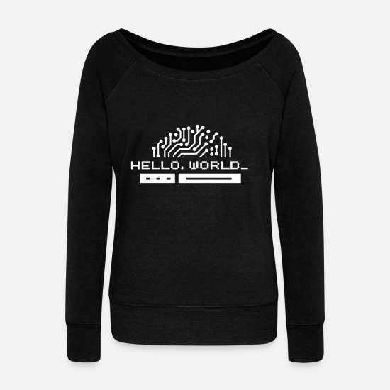 World's Best Hoodies & Sweatshirts - PROGRAMMER Hello World - Women's Wide-Neck Sweatshirt black