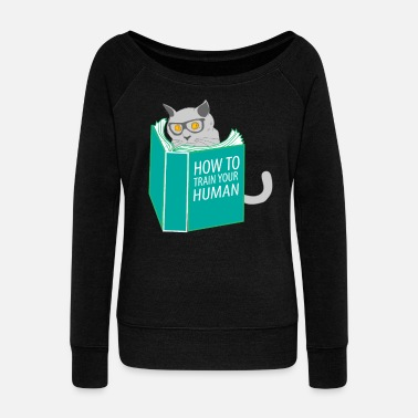 Playful Funny Cat Meow How To Train Your Human - Women's Wide-Neck Sweatshirt