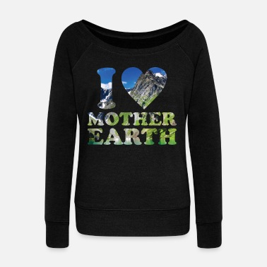 Nature Conservation I love Mother Earth Nature Conservation - Women's Wideneck Sweatshirt