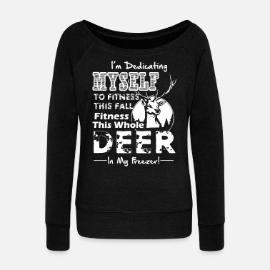 Deer Hunting Funny Deer Hunting Shirt - Women's Wideneck Sweatshirt