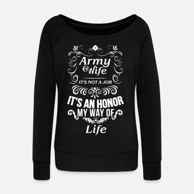 Army Wife Army Wife Shirt - Women's Wide-Neck Sweatshirt
