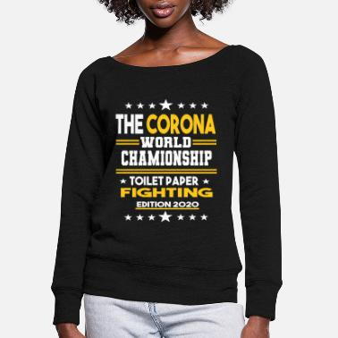 Corona The Corona Virus Fighting - Women's Wide-Neck Sweatshirt