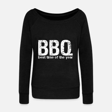 Beef BBQ Barbecue Gift | best season meat Beef Pork - Women's Wide-Neck Sweatshirt