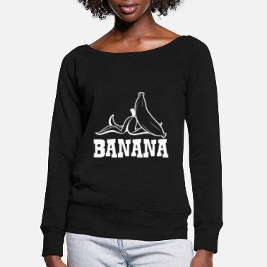 Banana Banana - Banana - Women's Wide-Neck Sweatshirt