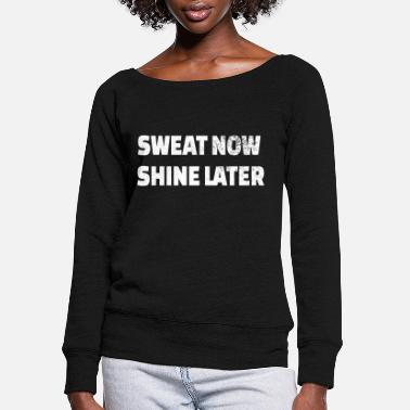 Body POWERLIFTING : Sweat now shine later - Women's Wide-Neck Sweatshirt