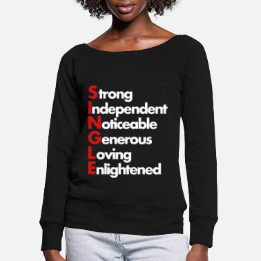 Single single - Women's Wide-Neck Sweatshirt