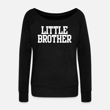 Little Brother little brother - Women's Wide-Neck Sweatshirt