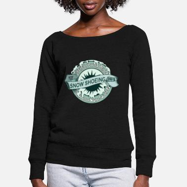 Vacation life is snow shoeing, Snowshoeing, mountaineering - Women's Wide-Neck Sweatshirt