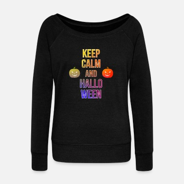 Keep Calm Keep Calm And Halloween colorful pumpkin - Women's Wideneck Sweatshirt