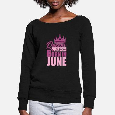 Prince Queens Are Born In June - Women's Wide-Neck Sweatshirt