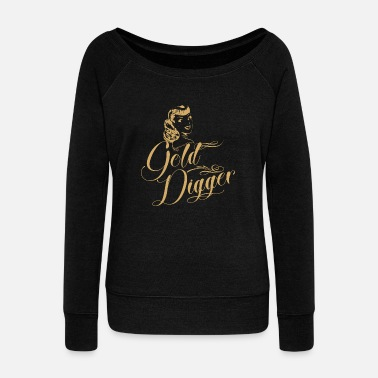 Nugget Gold digger girls! gift, idea, present, - Women's Wideneck Sweatshirt