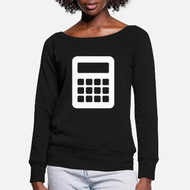 Attitude To Life Expression Attitude Calculative - Women's Wide-Neck Sweatshirt