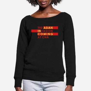 Asian Asian Invasion Asian in Coming - Women's Wide-Neck Sweatshirt