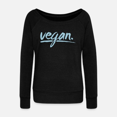 vegan - simply vegan ! - Women's Wide-Neck Sweatshirt