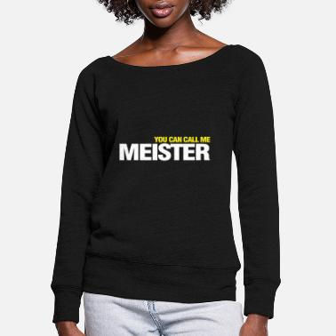 Worker You can call me master carpenter gift - Women's Wide-Neck Sweatshirt