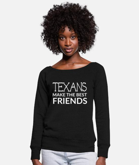 Friendship Hoodies & Sweatshirts - Best - texans make the best friends - Women's Wide-Neck Sweatshirt black