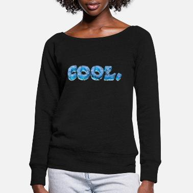 Cool Text Cool Text - Women's Wide-Neck Sweatshirt