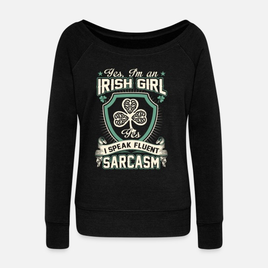 77fcac8b St Patricks Day Hoodies & Sweatshirts - Irish Girl Fluent Sarcasm Funny St  Patricks Day -
