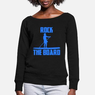 Stand Stand Up Paddling Paddle Surfing SUP Water Sports - Women's Wide-Neck Sweatshirt