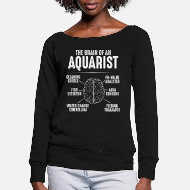 Aquarium Hobbyist Aquarist Aquaristics Aquarium Hobbyist Fishkeeping - Women's Wide-Neck Sweatshirt