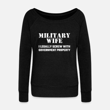 Proud Military Wife Military Wife - Military Wife - Women's Wideneck Sweatshirt