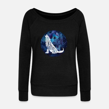 Wolves Galaxy Wolf Funny Wolf Gift I Just Really Like - Women's Wideneck Sweatshirt