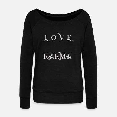 Karma love karma - Women's Wideneck Sweatshirt