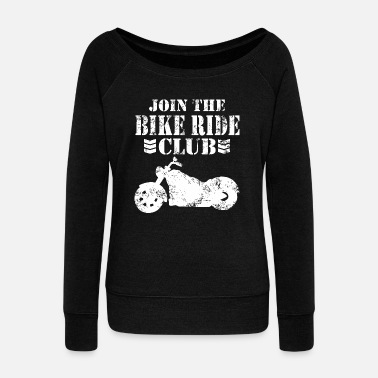 Riding Club Ride - join the ride club - Women's Wide-Neck Sweatshirt