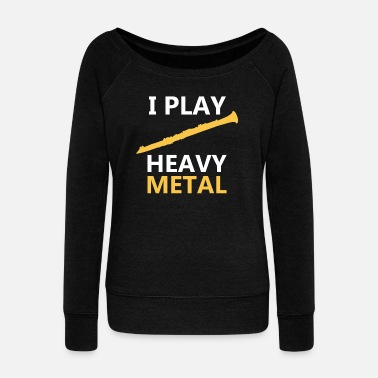 Viking Metal I Play Heavy Metal T-Shirt, Oboe Player Shirts - Women's Wideneck Sweatshirt