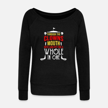 Funny Quotes Golf Golfer Funny Quote Golfing Ball Putter Gift - Women's Wideneck Sweatshirt