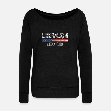 Conservative Liberalism Find a Cure TShirt Design - Women's Wideneck Sweatshirt