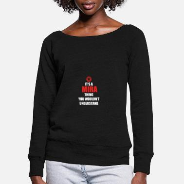 Mira Geschenk it s a thing birthday understand MIRA - Women's Wide-Neck Sweatshirt