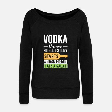 Ethanol Vodka Because - Women's Wideneck Sweatshirt