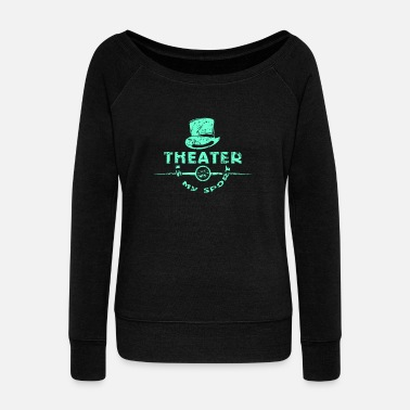 Theater Theater - Women's Wideneck Sweatshirt