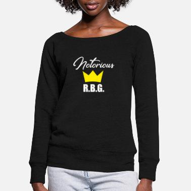 R.b.g Notorious R.B.G. Ruth Bader Ginsburg With Crown - Women's Wide-Neck Sweatshirt