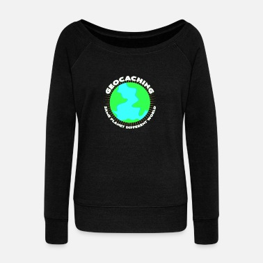 Geocaching Geocaching to save the planet Gift idea - Women's Wideneck Sweatshirt