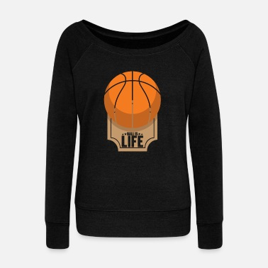 Lucky Charm Ball is life - Women's Wideneck Sweatshirt