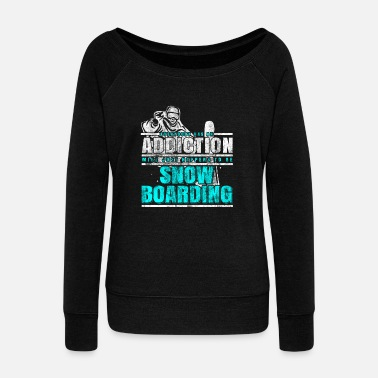 Outdoor Snowboarding addiction - Women's Wideneck Sweatshirt