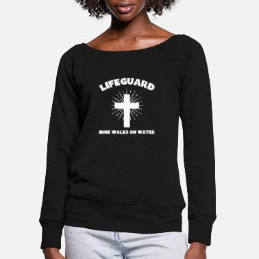 Cool Jesus Lifeguard Church Faith God Religion Praise - Women's Wide-Neck Sweatshirt