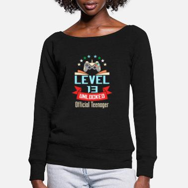 Teenager Official Teenager 13th Birthday T-Shirt Level 13 - Women's Wide-Neck Sweatshirt