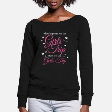 Trip Girls Trip - Women's Wide-Neck Sweatshirt