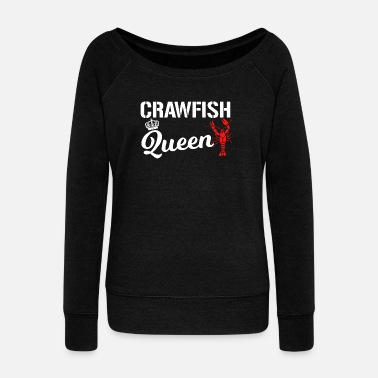 Crawfish Crawfish Queen Cajun Boil Trending Funny - Women's Wide-Neck Sweatshirt