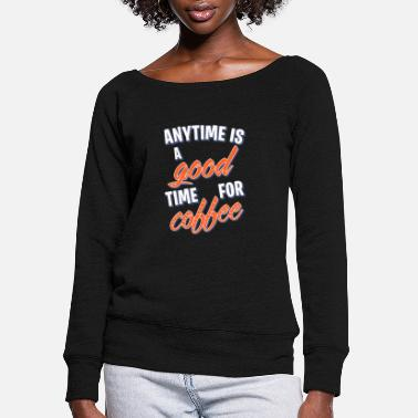 Morning Coffee - Women's Wide-Neck Sweatshirt