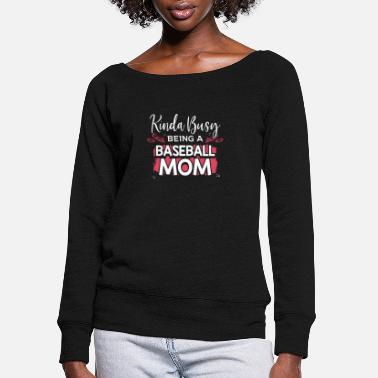 Kinda Busy Being a Baseball Mom - Women's Wide-Neck Sweatshirt