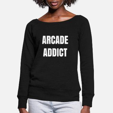 Arcade Arcade Machine Gift for Gamers and Lovers of - Women's Wide-Neck Sweatshirt