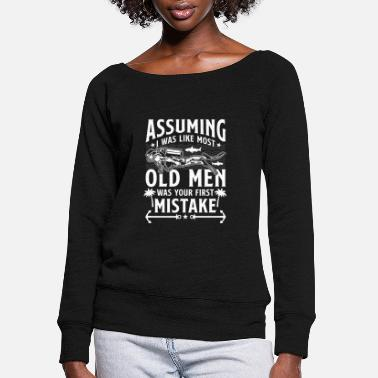 Open Assuming I was like most Old Men - diver - Women's Wide-Neck Sweatshirt