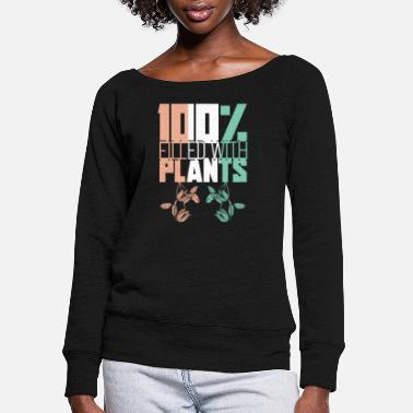 Bio Filled with plants - Women's Wide-Neck Sweatshirt